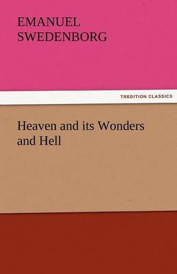 Heaven and Its Wonders and Hell (Paperback)