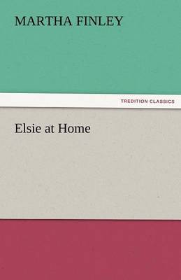 Elsie at Home (Paperback)