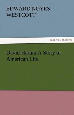 David Harum a Story of American Life (Paperback)
