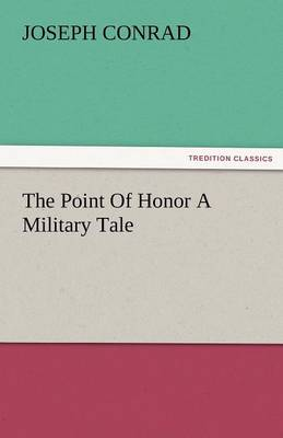 The Point of Honor a Military Tale (Paperback)