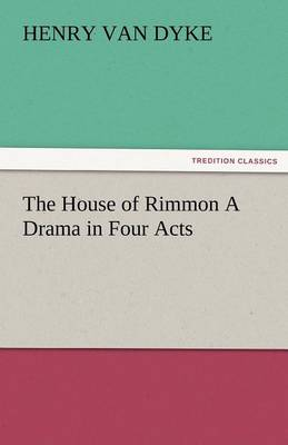The House of Rimmon a Drama in Four Acts (Paperback)