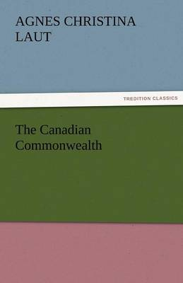 The Canadian Commonwealth (Paperback)