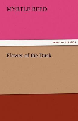 Flower of the Dusk (Paperback)