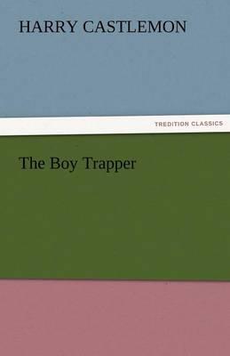 The Boy Trapper (Paperback)