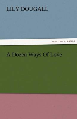 A Dozen Ways of Love (Paperback)