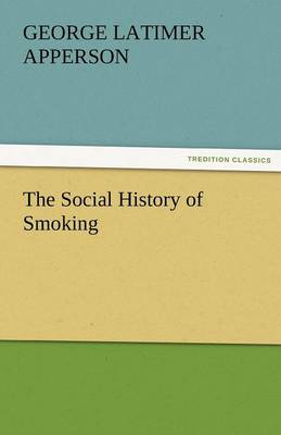 The Social History of Smoking (Paperback)