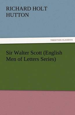 Sir Walter Scott (English Men of Letters Series) (Paperback)