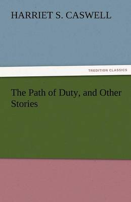 The Path of Duty, and Other Stories (Paperback)