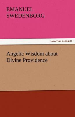 Angelic Wisdom about Divine Providence (Paperback)