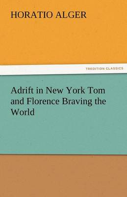 Adrift in New York Tom and Florence Braving the World (Paperback)