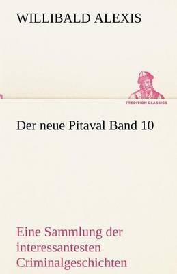 Der Neue Pitaval Band 10 (Paperback)