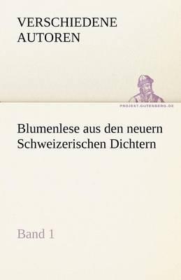 Blumenlese Aus Den Neuern Schweizerischen Dichtern (Paperback)