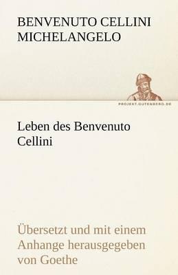Leben Des Benvenuto Cellini (Paperback)