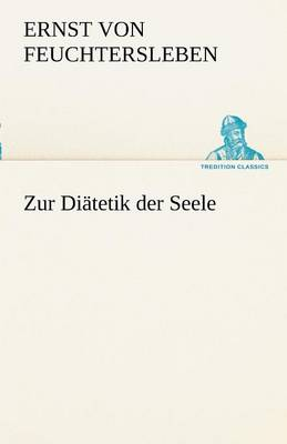 Zur Diatetik Der Seele (Paperback)