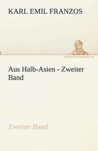 Aus Halb-Asien - Zweiter Band (Paperback)