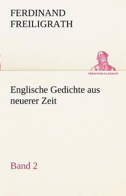 Englische Gedichte Aus Neuerer Zeit 2 (Paperback)