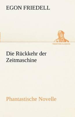 Die Ruckkehr Der Zeitmaschine (Paperback)
