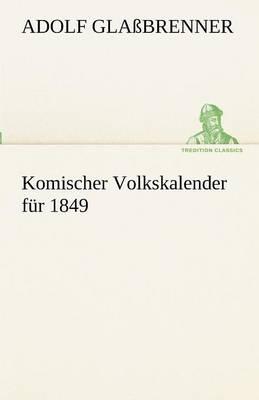 Komischer Volkskalender Fur 1849 (Paperback)