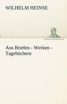 Aus Briefen - Werken - Tagebuchern (Paperback)