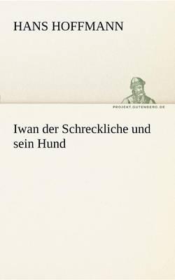 Iwan Der Schreckliche Und Sein Hund (Paperback)