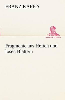 Fragmente Aus Heften Und Losen Bl Ttern (Paperback)