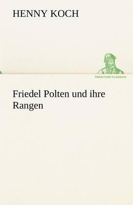 Friedel Polten Und Ihre Rangen (Paperback)