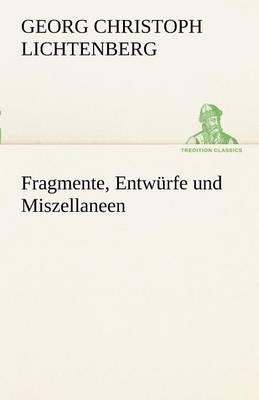 Fragmente, Entw Rfe Und Miszellaneen (Paperback)