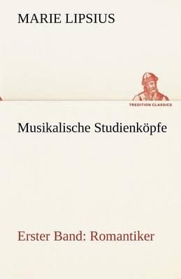 Musikalische Studienkopfe - Romantiker (Paperback)