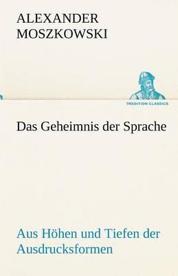 Das Geheimnis Der Sprache (Paperback)