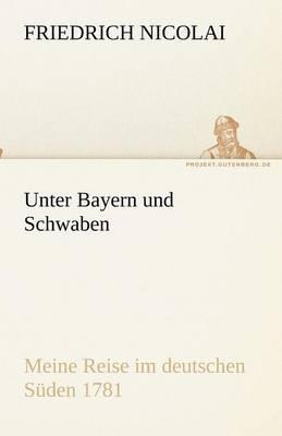 Unter Bayern Und Schwaben (Paperback)