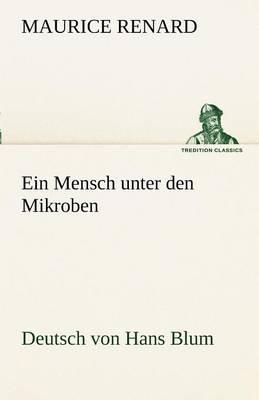 Ein Mensch Unter Den Mikroben (Paperback)