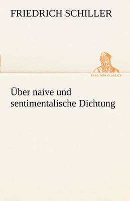 Uber Naive Und Sentimentalische Dichtung (Paperback)