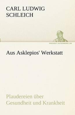 Aus Asklepios' Werkstatt (Paperback)