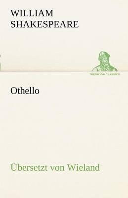 Othello ( Bersetzt Von Wieland) (Paperback)