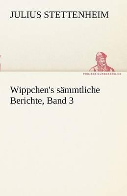 Wippchen's S Mmtliche Berichte, Band 3 (Paperback)