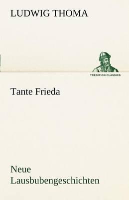 Tante Frieda. Neue Lausbubengeschichten (Paperback)