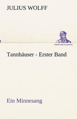 Tannhauser - Erster Band (Paperback)