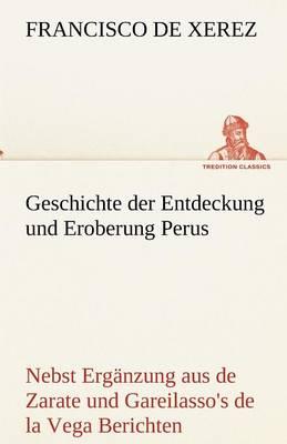 Geschichte Der Entdeckung Und Eroberung Perus (Paperback)