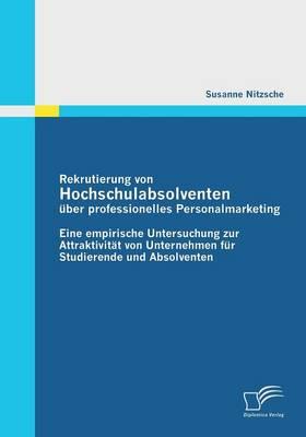 Rekrutierung Von Hochschulabsolventen Uber Professionelles Personalmarketing (Paperback)