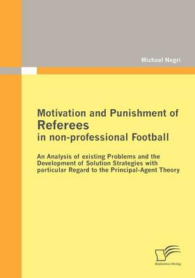 Motivation and Punishment of Referees in Non-professional Football (Paperback)
