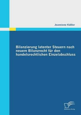 Bilanzierung Latenter Steuern Nach Neuem Bilanzrecht Fur Den Handelsrechtlichen Einzelabschluss (Paperback)