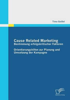 Cause Related Marketing - Bestimmung Erfolgskritischer Faktoren (Paperback)