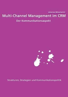 Multi-Channel Management Im Crm: Der Kommunikationsaspekt (Paperback)