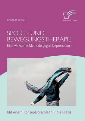 Sport- Und Bewegungstherapie: Eine Wirksame Methode Gegen Depressionen (Paperback)