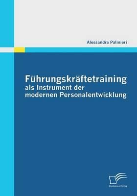Fuhrungskraftetraining ALS Instrument Der Modernen Personalentwicklung (Paperback)