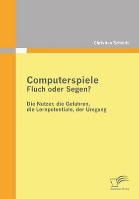 Computerspiele: Fluch Oder Segen? (Paperback)