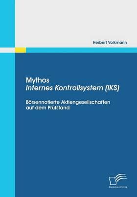 Mythos Internes Kontrollsystem (Iks): Borsennotierte Aktiengesellschaften Auf Dem Prufstand (Paperback)