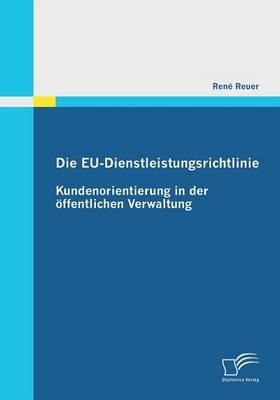Die Eu-Dienstleistungsrichtlinie: Kundenorientierung in Der Offentlichen Verwaltung (Paperback)