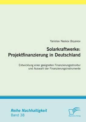 Solarkraftwerke: Projektfinanzierung in Deutschland (Paperback)