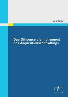 Due Diligence ALS Instrument Des Akquisitionscontrollings (Paperback)